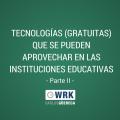Tecnología Gratuitas en Instituciones Educativas-Parte II-Carlos Güereca