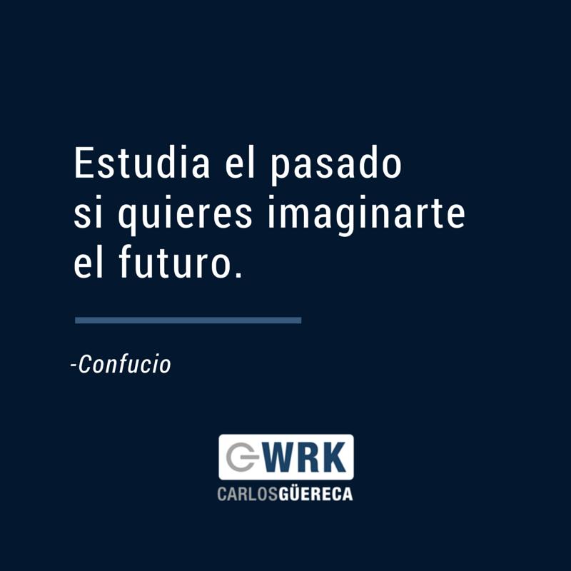 Frase Confucio-Carlos Güereca