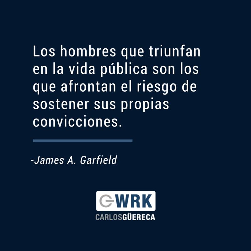 Frase James Garfield Carlos Güereca