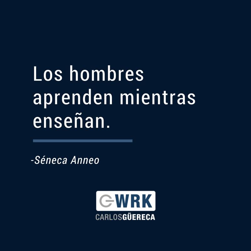 Frase Séneca-Carlos Güereca